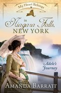 In Niagara Falls, New York - Adele's Journey (#07 in My Heart Belongs Series) eBook