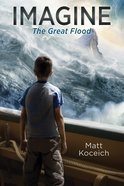 Imagine... the Great Flood (#01 in Imagine... Series) eBook