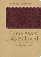 Come Away My Beloved Daily Devotional Hardback