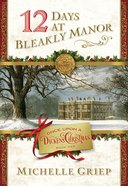 12 Days At Bleakly Manor (#01 in Once Upon A Dickens Christmas Series) eBook