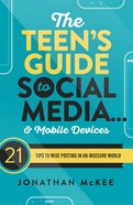 The Teen's Guide to Social Media... and Mobile Devices eBook