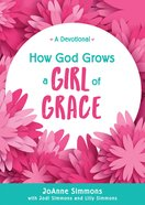 How God Grows a Girl of Grace eBook