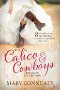 The Calico and Cowboys Romance Collection eBook