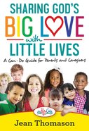 Sharing God's Big Love With Little Lives