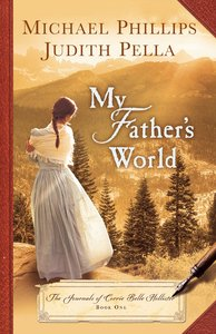 My Fathers World (#01 in The Journals Of Corrie Belle Hollister Series)