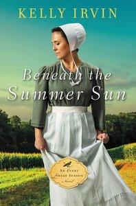 Beneath the Summer Sun (#01 in An Every Amish Season Novel Series)
