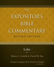Luke (#10 in Expositors Bible Commentary Revised Series)