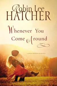 Whenever You Come Around (#02 in A Kings Meadow Series)