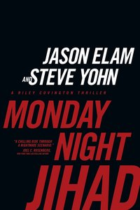 Monday Night Jihad (#01 in Riley Covington Thriller Series)
