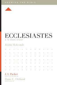 Ecclesiastes (Knowing The Bible Series)