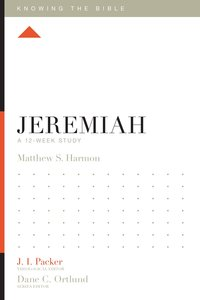 Jeremiah (Knowing The Bible Series)
