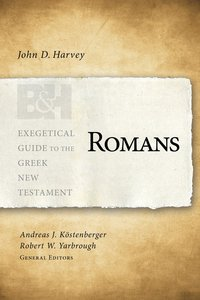 Romans (Exegetical Guide To The Greek New Testament Series)