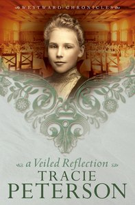 A Veiled Reflection (#03 in Westward Chronicles Series)