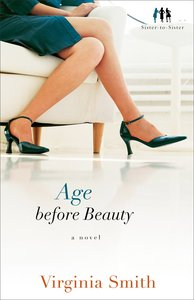 Age Before Beauty (#02 in Sister-to-sister Series)