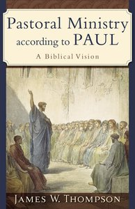 Pastoral Ministry According to Paul
