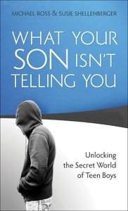 What Your Son Isnt Telling You