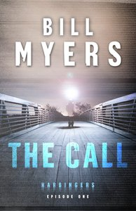 The Call  (Harbingers) (#01 in The Harbingers Fiction Series)
