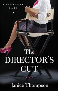 The Directors Cut (#03 in Backstage Pass Series)