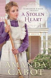 A Stolen Heart (#01 in Cimarron Creek Trilogy Series)
