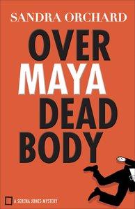 Over Maya Dead Body (#03 in Serena Jones Mystery Series)