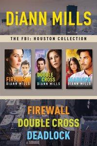 The Fbi: Houston Collection : Firewall / Double Cross / Deadlock (3in1) (Fbi Houston Series)