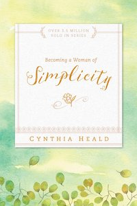 Becoming a Woman of Simplicity (Becoming A Woman Bible Studies Series)