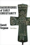 Backgrounds of Early Christianity (3rd Edition) Paperback