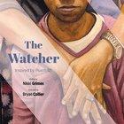 The Watcher: Inspired By Psalm 121 Hardback