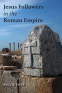 Jesus Followers in the Roman Empire Paperback