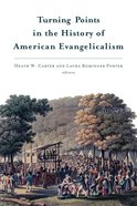 Turning Points in the History of American Evangelicalism Paperback
