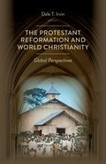The Protestant Reformation and World Christianity: Global Perspectives Paperback