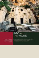 Into All the World: Emergent Christianity in Its Jewish and Greco-Roman Context Paperback