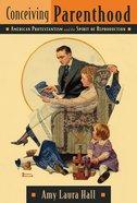 Conceiving Parenthood Paperback