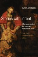 Stories With Intent: A Comprehensive Guide to the Parables of Jesus Hardback