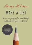 Make a List: How a Simple Practice Can Change Our Lives and Open Our Hearts Hardback