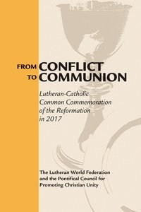 From Conflict to Communion: Reformation Resources 1517-2017