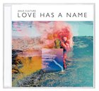 2017 Love Has a Name CD