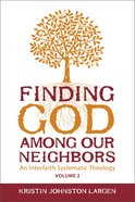 Finding God Among Our Neighbors (Volume 2) Paperback