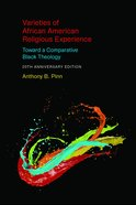 Varieties of African American Religious Experience: Toward a Comparative Black Theology - 20Th Anniversary Edition Paperback