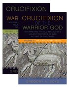 Crucifixion of the Warrior God, The: Volumes 1 & 2
