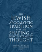 The Jewish Apocalyptic Tradition and the Shaping of New Testament Thought eBook