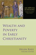 Wealth and Poverty in Early Christianity (Ad Fontes: Early Christian Sources Series) eBook