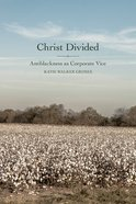 Christ Divided: Antiblackness as Corporate Vice Paperback