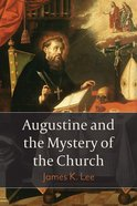 Augustine and the Mystery of the Church Hardback