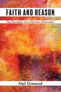 Faith and Reason: The Possibility of a Christian Philosophy Hardback
