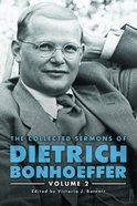 The Collected Sermons of Dietrich Bonhoeffer (Vol 2) Hardback