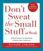 Don't Sweat the Small Stuff At Work Paperback