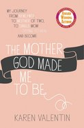 The Mother God Made Me to Be Paperback