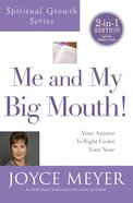Me and My Big Mouth!: Your Answer is Right Under Your Nose (Joyce Meyer Spiritual Growth Series) Paperback
