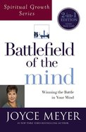 Battlefield of the Mind: Winning the Battle in Your Mind (Joyce Meyer Spiritual Growth Series) Paperback